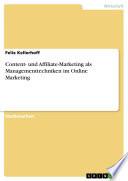 Content- und Affiliate-Marketing als Managementtechniken im Online Marketing