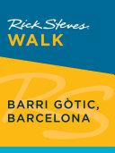 Rick Steves Walk  Barri G  tic  Barcelona