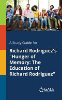 A Study Guide for Richard Rodriguez s  Hunger of Memory