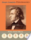 Chopin Complete Polonaises   Piano Sheet Music