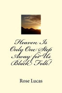 Heaven Is Only One Step Away For Us Black Folk! : laws were banned? a renewal of...