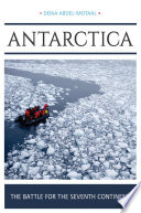 Antarctica  The Battle for the Seventh Continent