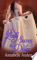 Lady Saves The Duke : encouraging smiles and optimistic laughter. self-pity,...