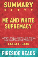 Summary of Me and White Supremacy Book PDF