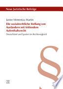 Die sozialrechtliche Stellung von Ausländern mit fehlendem Aufenthaltsrecht : Deutschland und Spanien im Rechtsvergleich