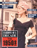 Fashions Of A Decade : of the self-satisfied, consumeristic 1950s....