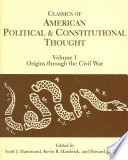Classics of American Political and Constitutional Thought  Origins through the Civil War
