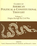 Classics of American Political and Constitutional Thought: Origins through the Civil War