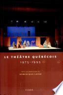 Le théâtre québécois, 1975-1995