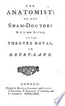 The Anatomist  Or  the Sham Doctor  Etc   In Three Acts  Adapted from Edward Ravenscroft s Comedy