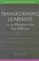 TRANSFORMING LEARNING FOR THE WORKPLACE OF THE NEW