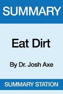 Summary Eat Dirt
