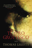 Teatro Grottesco : remarkable figure in horror since h...