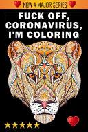 Fuck Off Coronavirus I M Coloring