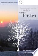 Zgodnjesrednjeveška naselbina na blejski Pristavi / Frühmittelalterliche Siedlung Pristava in Bled