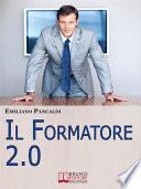 IL Formatore 2 0  Come Realizzare Prodotti  Sessioni ed Eventi Formativi con gli Strumenti del Web   Ebook Italiano   Anteprima Gratis