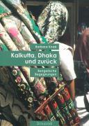 Kalkutta, Dhaka und zurück