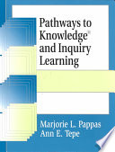 Pathways to Knowledge and Inquiry Learning