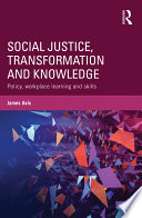 Social Justice  Transformation and Knowledge