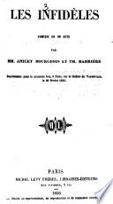 Les infideles, comedie en 1 acte par --- et Th. Barriere
