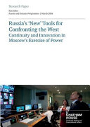 Russia S New Tools For Confronting The West Continuity And Innovation In Moscow S Exercise Of Power