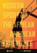 Modern Sport and the African American Experience America S Most Brilliant And Vibrant Sport Sociologists