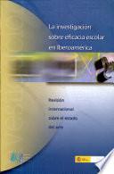 La investigación sobre eficacia escolar en Iberoamérica