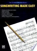 Ultimate Beginner Songwriting Made Easy