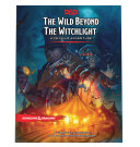 Book The Wild Beyond the Witchlight  A Feywild Adventure  Dungeons   Dragons Book
