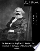 The Process of Capitalist Production   Capital  A Critique of Political Economy  Vol  I  Annotated