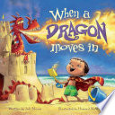 When a Dragon Moves In Boy Brings His Bucket Shovel And Imagination