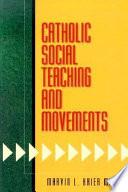 Catholic Social Teaching and Movements