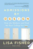 Admissions by Design Stop the Madness and Find the Best College for You