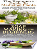 The Beginners Guide To Medicinal Plants Soap Making For Beginners