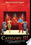 Category Iii A Travel Adventure A Novella book