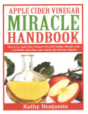 Apple Cider Vinegar Miracle Handbook