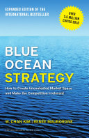 Blue Ocean Strategy  Expanded Edition On The Creation Of Untapped Market Spaces