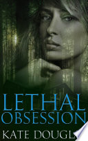 Lethal Obsession : agent, and over the years...