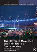 The Olympic Movement and the Sport of Peacemaking