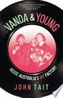 Vanda And Young : chart-topping acts, this chronicle profiles the careers of...