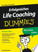 Erfolgreiches Life Coaching f  r Dummies