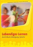 Lebendiges Lernen durch Musik, Bewegung, Sprache