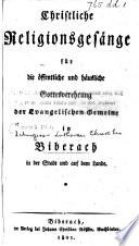 Chrisliche Religionsges  nge f  r die   ffentliche und h  usliche Gottesverehrung der evangelischen Gemeine in Biberach  etc
