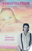 The Gambler s Amish Baby  Amish Baby Collection Book 1