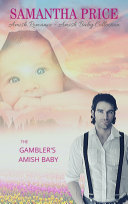 The Gambler's Amish Baby: Amish Baby Collection Book 1