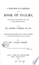 A translation and commentary of the Book of psalms  by A F  Tholuck  tr  by J I  Mombert