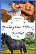 Breaking Down Defenses