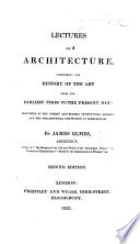 Lectures on architecture  comprising the history of the art from the earliest times to the present day  etc