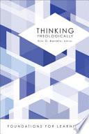 Thinking Theologically