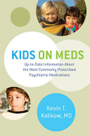 Kids on Meds  Up to Date Information About the Most Commonly Prescribed Psychiatric Medications